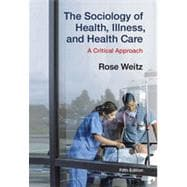 The Sociology of Health, Illness, and Health Care: A Critical Approach, 5th Edition