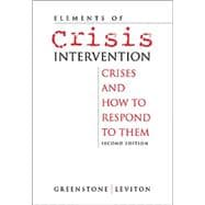 Elements of Crisis Intervention : Crises and How to Respond to Them