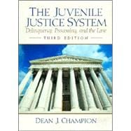 The Juvenile Justice System: Deliquency, Processing and the Law