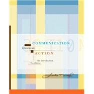 Communication Theories in Action An Introduction (with InfoTrac)