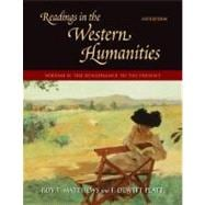 Readings in the Western Humanities, Volume II : The Renaissance to the Present