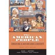 American People, The: Creating a Nation and a Society, Concise Edition, Combined Volume