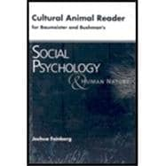 Cultural Animal Reader for Baumeister/Bushman's Social Psychology and Human Nature