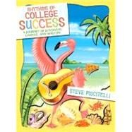 Rhythms of College Success : A Journey of Discovery, Change, and Mastery