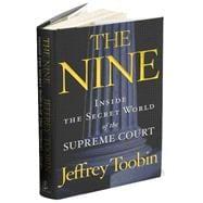 Nine : Inside the Secret World of the Supreme Court