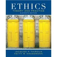 Ethics Theory and Practice Plus MyThinkingLab with eText -- Access Card Package