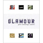 Glamour : Fashion, Industrial Design, Architecture