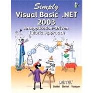 Simply Visual Basic. NET 2003 : An Application-Driven Tutorial Approach