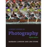 Short Course In Photography, 8/E