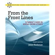 From the Front Lines Student Cases in Social Work Ethics