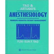 Yao and Artusio's Anesthesiology Problem-Oriented Patient Management