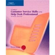 A Guide to Customer Service Skills for the Help Desk Professional, Second Edition
