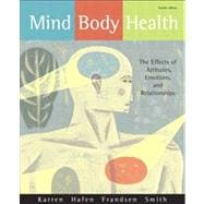 Mind/Body Health : The Effects of Attitudes, Emotions, and Relationships