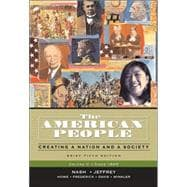 American People, The: Creating a Nation and a Society, Brief Edition, Volume 2 (since 1865)
