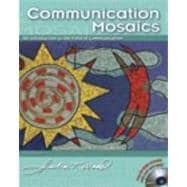 Communication Mosaics With Infotrac: An Introduction to the Field of Communication With Infotrac