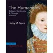 Humanities, The: Culture, Continuity and Change, Volume 1 Plus MyArtsLab with Pearson eText