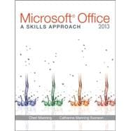Microsoft� Office 2013: A Skills Approach