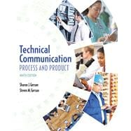 Technical Communication Process and Product Plus MyWritingLab with Pearson eText -- Access Card Package