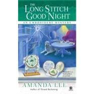 The Long Stitch Good Night An Embroidery Mystery