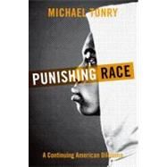 Punishing Race : A Continuing American Dilemma