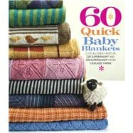 60 Quick Baby Blankets Cute & Cuddly Knits in 220 Superwash® and 128 Superwash® from Cascade Yarns
