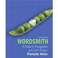 Wordsmith : A Guide to Paragraphs and Short Essays (with MyWritingLab with Pearson eText Student Access Code Card)