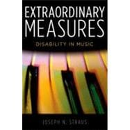 Extraordinary Measures Disability in Music 9780199766468R
