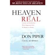 Heaven Is Real : Lessons on Earthly Joy--What Happened after 90 Minutes in Heaven