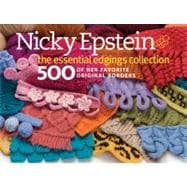 Nicky Epstein's Ultimate Edgings Collection : 1,000 Decorative Knitted and Crocheted Borders and Finishes