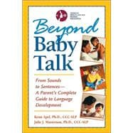 Beyond Baby Talk : From Sounds to Sentences--A Parent's Complete Guide to Language Development
