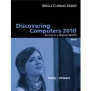 Discovering Computers 2010 Living in a Digital World, Brief