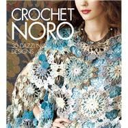 Crochet Noro : 30 Dazzling Designs
