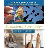 Educational Psychology, Classroom Update: Preparing for PRAXIS� and Practice with Student Toolbox CD-ROM