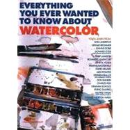 Everything You Ever Wanted to Know About Watercolor 9780823056491R
