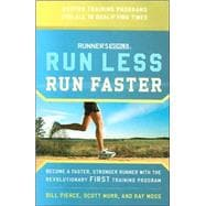 Runner's World Run Less, Run Faster Become a Faster, Stronger Runner with the Revolutionary FIRST Training Program