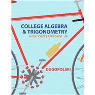 College Algebra and Trigonometry A Unit Approach Plus NEW MyMathLab with Pearson eText -- Access Card Package