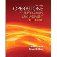Operations and Supply Chain Management: The Core with Connect Plus