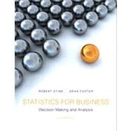 Statistics for Business : Decision Making and Analysis