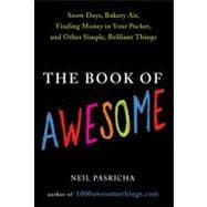 The Book of Awesome Snow Days, Bakery Air, Finding Money in Your Pocket, and OtherSimple, Brilliant Things