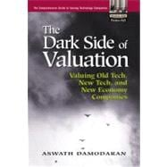The Dark Side of Valuation Valuing Old Tech, New Tech, and New Economy Companies