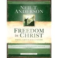 Freedom in Christ Bible Study Leader's Guide A Life-Changing Discipleship Program