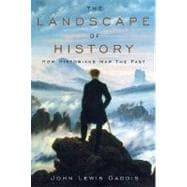 The Landscape of History; How Historians Map the Past