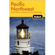 Fodor's Pacific Northwest, 16th Edition
