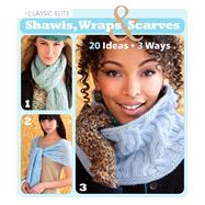 Classic Elite Shawls, Wraps and Scarves : 60 Gorgeous Designs