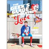 The Geek's Guide to Unrequited Love 9781481456531R