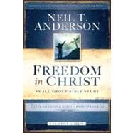 Freedom in Christ Bible Study Student Guide A Life-Changing Discipleship Program