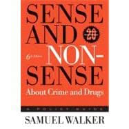 Sense and Nonsense About Crime and Drugs A Policy Guide
