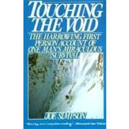 Touching the Void : The True Story of One Man's Miraculous Survival