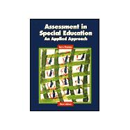 Assessment in Special Education : An Applied Approach