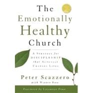 Emotionally Healthy Church : A Strategy for Discipleship That Actually Changes Lives